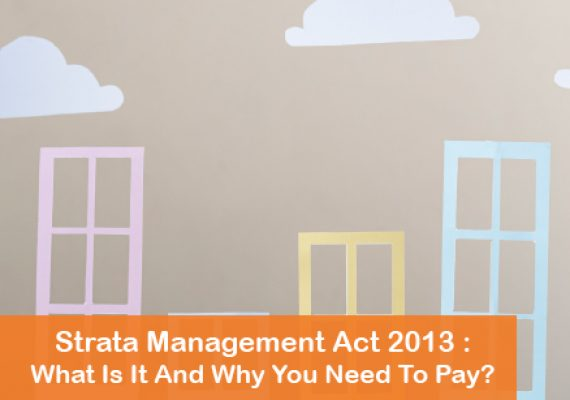 Strata Management Act 2013: What Is It And Why You Need To Pay Them