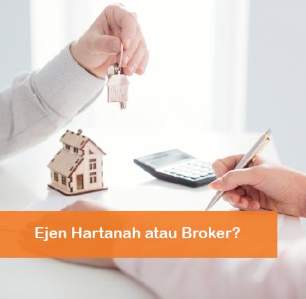 Ejen Hartanah atau Broker?